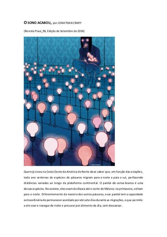 O SONO ACABOU, por JONATHAN CRARY (Revista Piauí_96, Edição de Setembro de 2014) Quemjá viveuna Costa Oeste da América do ...