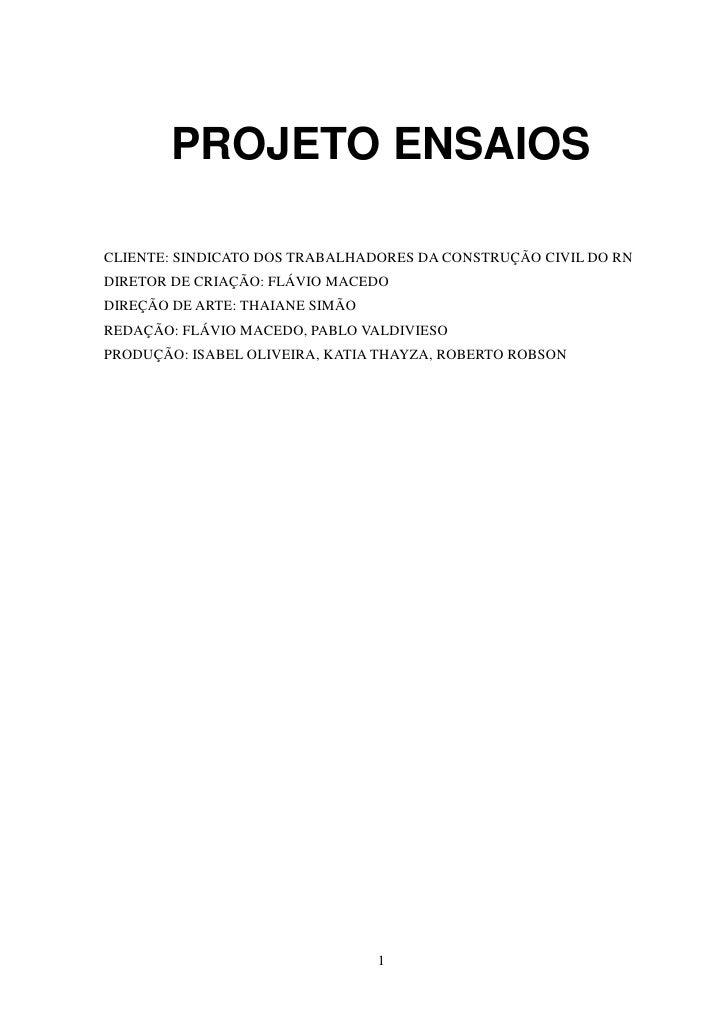 PROJETO ENSAIOSCLIENTE: SINDICATO DOS TRABALHADORES DA CONSTRUÇÃO CIVIL DO RNDIRETOR DE CRIAÇÃO: FLÁVIO MACEDODIREÇÃO DE A...