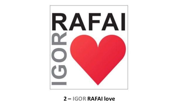 2 – IGOR RAFAI love