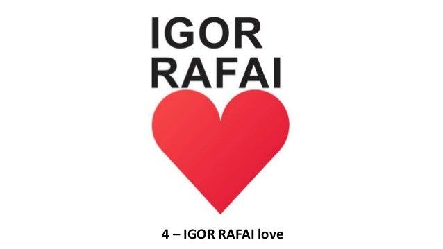 4 – IGOR RAFAI love