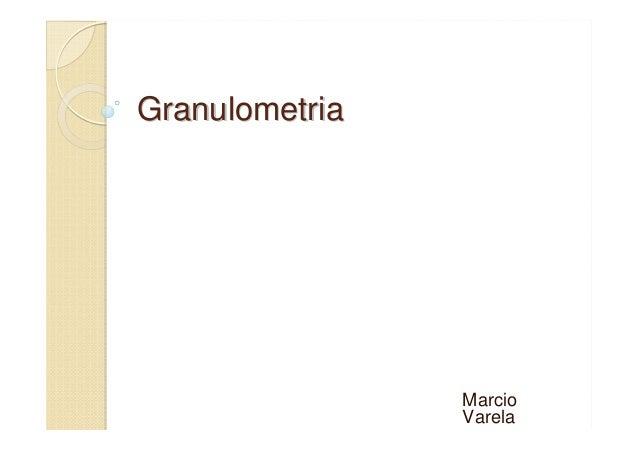 GranulometriaGranulometria Marcio Varela