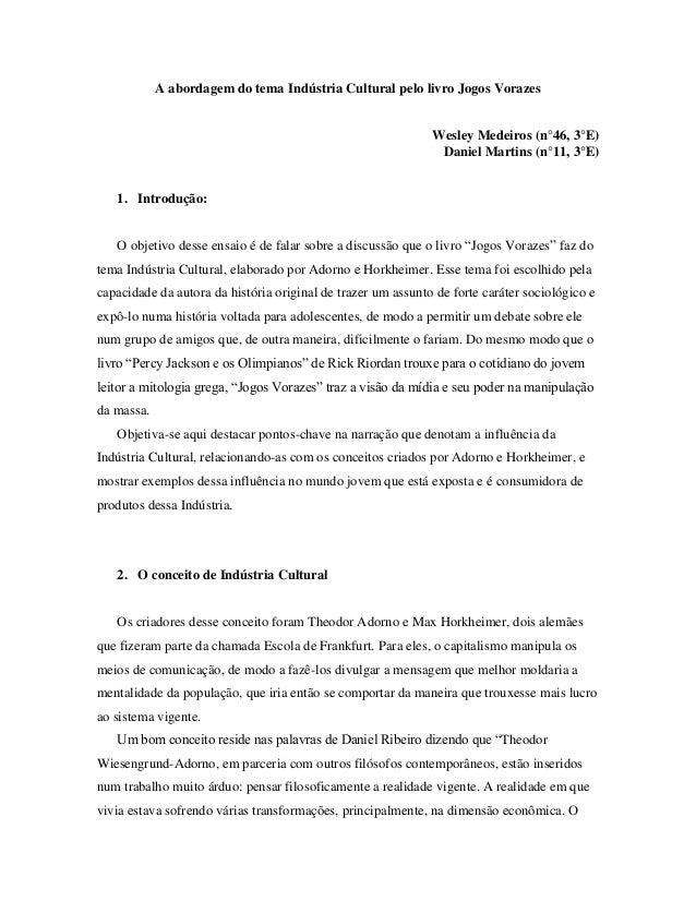 A abordagem do tema Indústria Cultural pelo livro Jogos Vorazes  Wesley Medeiros (n°46, 3°E) Daniel Martins (n°11, 3°E)  1...