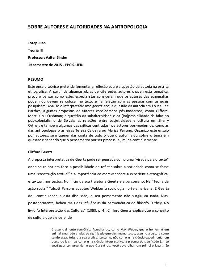 SOBRE AUTORES E AUTORIDADES NA ANTROPOLOGIA Josep Juan Teoria III Professor: Valter Sinder 1º semestre de 2015 - PPCIS-UER...