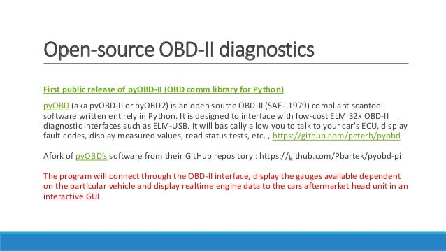 Open-source OBD-II diagnostics First public release of pyOBD-II (OBD comm library for Python) pyOBD (aka pyOBD-II or pyOBD...