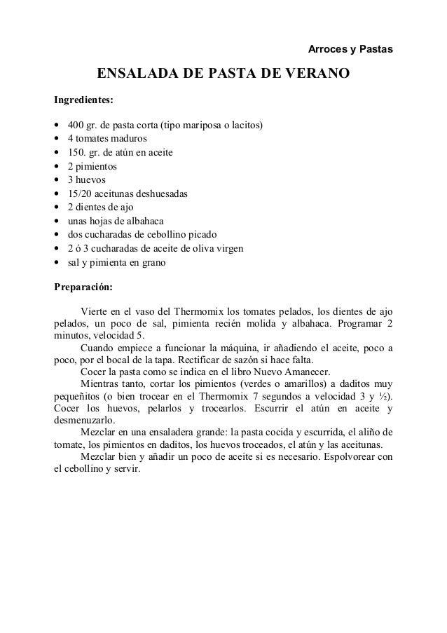 Arroces y Pastas ENSALADA DE PASTA DE VERANO Ingredientes: • 400 gr. de pasta corta (tipo mariposa o lacitos) • 4 tomates ...