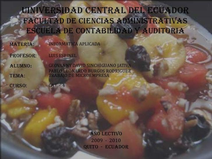 UINIVERSIDAD CENTRAL DEL EcuadorFACULTAD DE CIENCIAS ADMINISTRATIVASESCUELA DE CONTABILIDAD Y AUDITORIA<br />MATERIA:<br /...