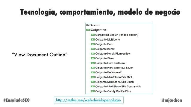 "@mjcachon#EnsaladaSEO Tecnología, comportamiento, modelo de negocio http://mjthis.me/web-developer-plugin ""View Document O..."