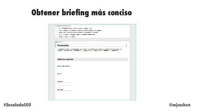 @mjcachon#EnsaladaSEO Obtener briefing más conciso