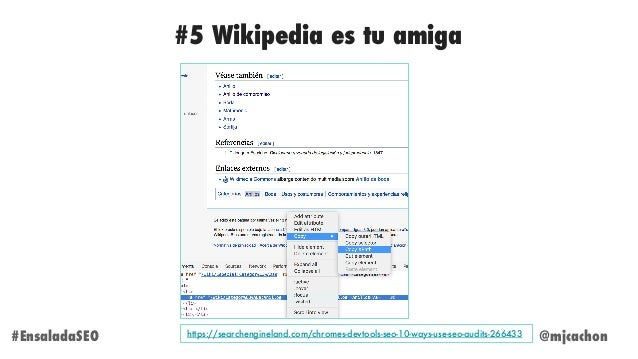 @mjcachon#EnsaladaSEO #5 Wikipedia es tu amiga https://searchengineland.com/chromes-devtools-seo-10-ways-use-seo-audits-26...