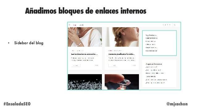 Añadimos bloques de enlaces internos @mjcachon#EnsaladaSEO • Sidebar del blog