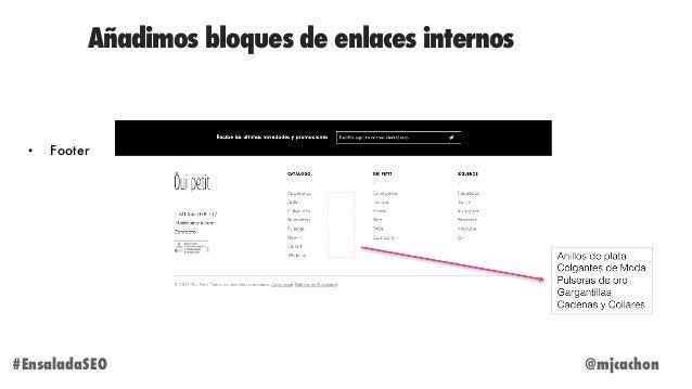 Añadimos bloques de enlaces internos @mjcachon#EnsaladaSEO • Footer