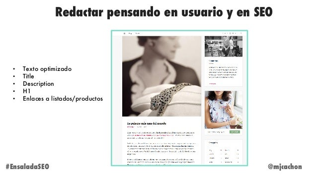 Redactar pensando en usuario y en SEO @mjcachon#EnsaladaSEO • Texto optimizado • Title • Description • H1 • Enlaces a list...