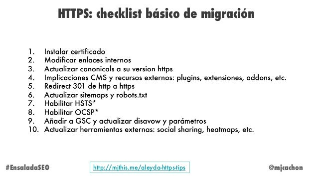 @mjcachon HTTPS: checklist básico de migración #EnsaladaSEO http://mjthis.me/aleyda-https-tips