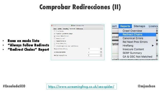 """@mjcachon Comprobar Redirecciones (II) #EnsaladaSEO • Rana en modo lista • """"Always Follow Redirects • """"Redirect Chains"""" Re..."""