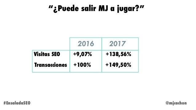 """@mjcachon """"¿Puede salir MJ a jugar?"""" #EnsaladaSEO Visitas SEO +9,07% +138,56% Transacciones +100% +149,50% 2016 2017"""