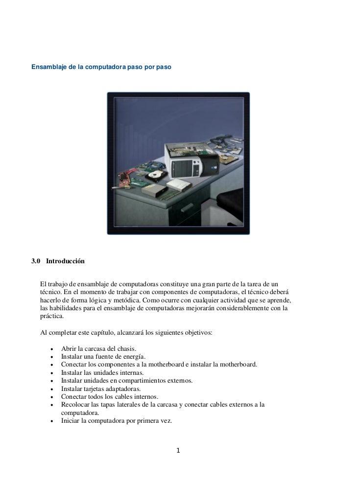 Ensamblaje de la computadora paso por paso3.0 Introducción  El trabajo de ensamblaje de computadoras constituye una gran p...