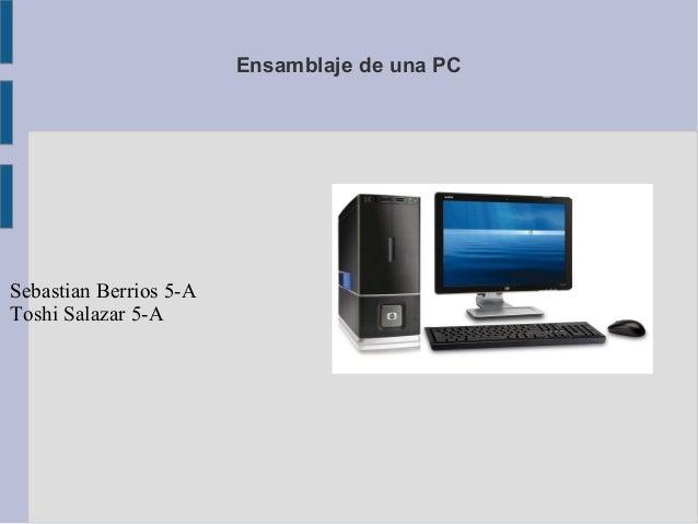 Ensamblaje de una PCSebastian Berrios 5-AToshi Salazar 5-A