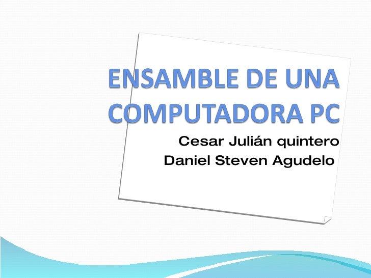 Cesar Julián quintero Daniel Steven Agudelo