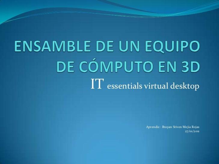 IT essentials virtual desktop              Aprendiz : Brayan Stiven Mejia Rojas                                        27/...
