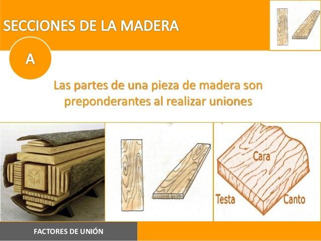 Ensambles y sistemas de uni n con madera for Que es la veta de la madera