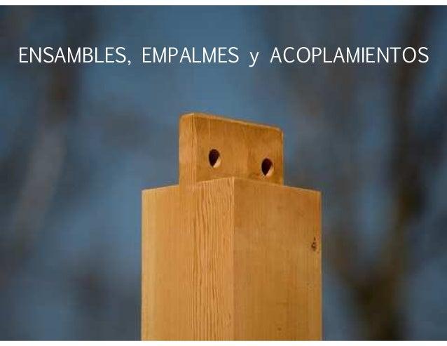 ENSAMBLES, EMPALMES y ACOPLAMIENTOS