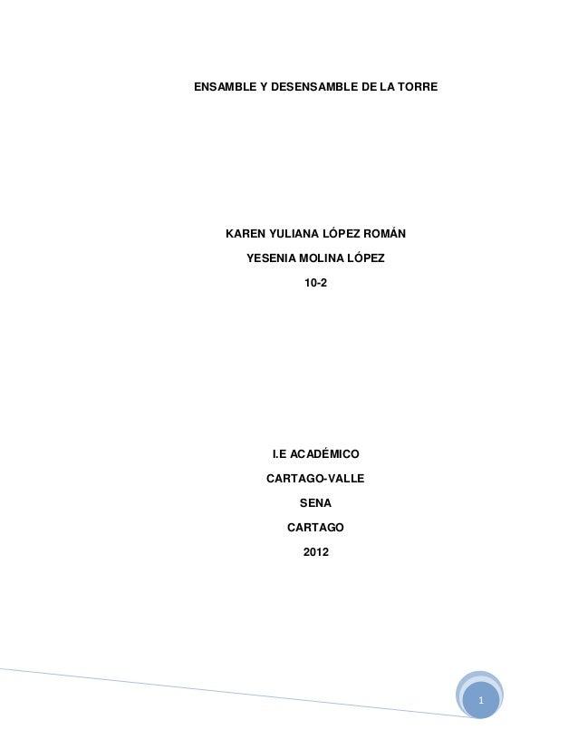 ENSAMBLE Y DESENSAMBLE DE LA TORRE    KAREN YULIANA LÓPEZ ROMÁN       YESENIA MOLINA LÓPEZ               10-2          I.E...