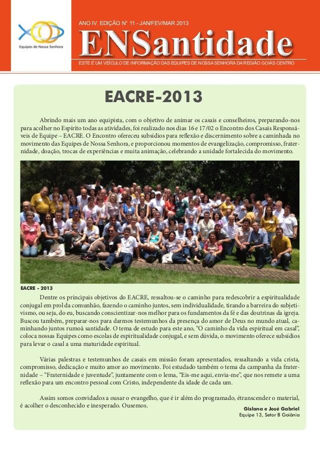 ANO IV. EDIÇÃO N° 11 - JAN/FEV/MAR 2013                       ESTE É UM VEÍCULO DE INFORMAÇÃO DAS EQUIPES DE NOSSA SENHORA...