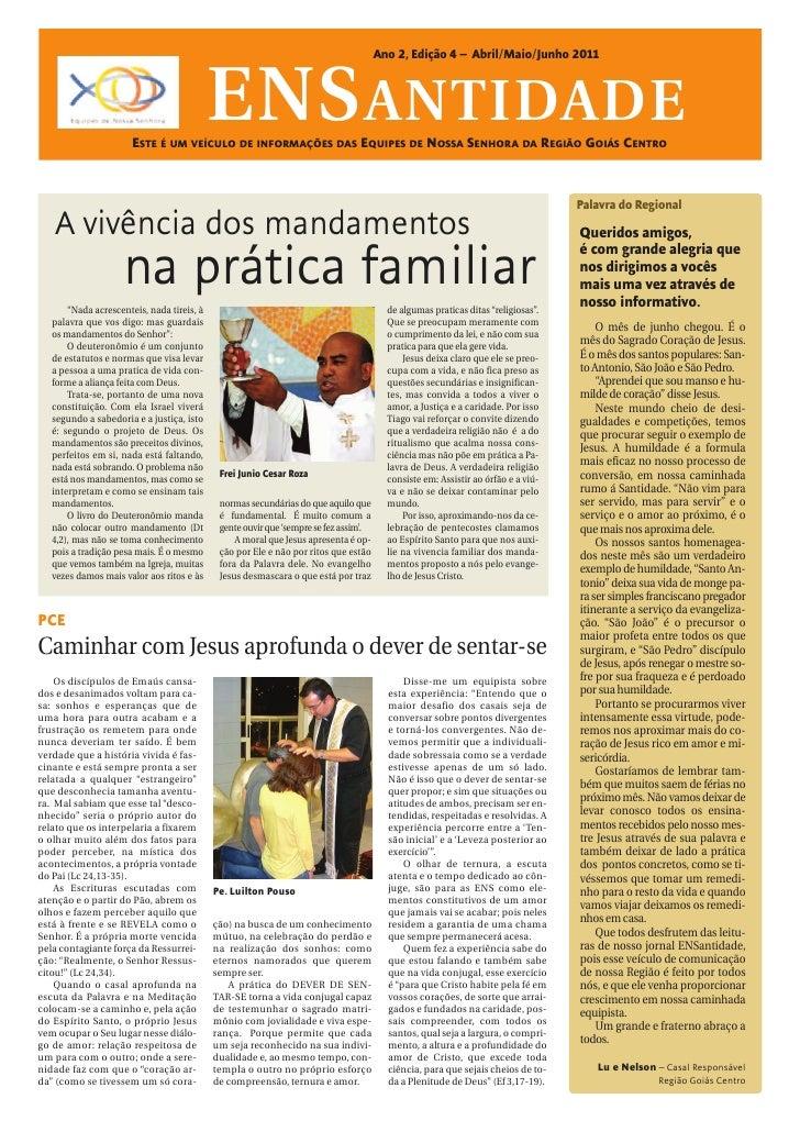 Ano 2, Edição 4 – Abril/Maio/Junho 2011                                            ENS ANTIDADE                       ESTE...