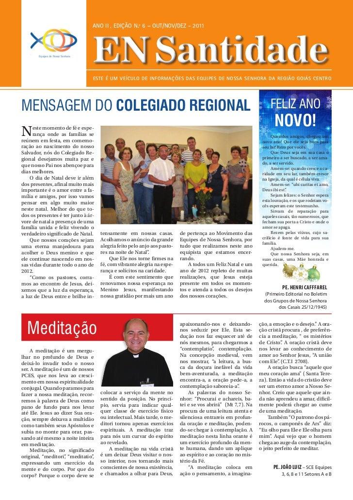 ANO II , EDIÇÃO N.º 6 – OUT/NOV/DEz - 2011        Equipes de Nossa Senhora                                   EN Santidade ...