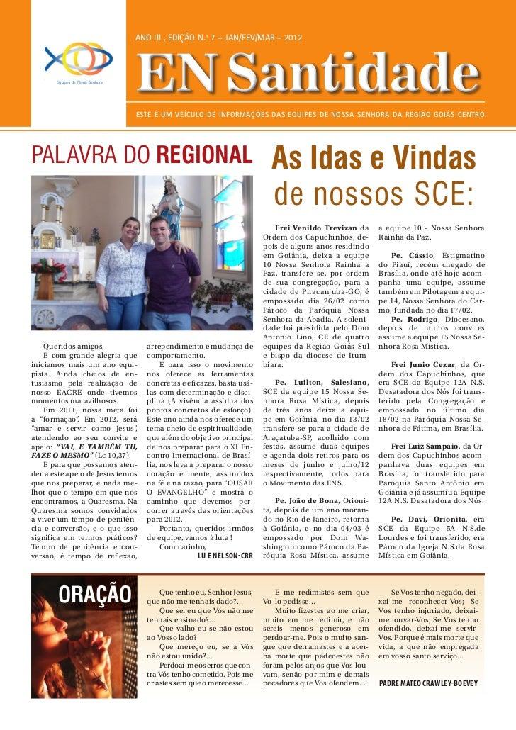 ANO III , edição n.º 7 – JAN/FEV/MAR - 2012       Equipes de Nossa Senhora                                  EN Santidade  ...