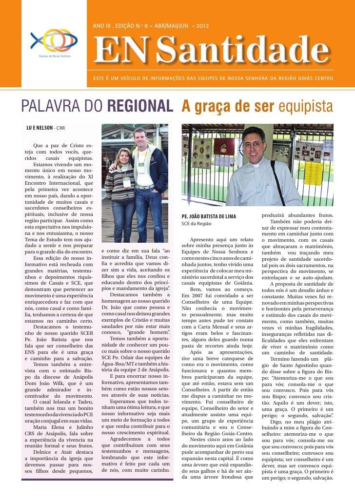 ANO III , edição n.º 8 – ABR/MAI/JUN - 2012      Equipes de Nossa Senhora                                 EN Santidade    ...