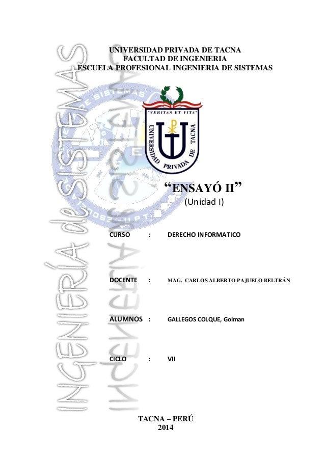 """UNIVERSIDAD PRIVADA DE TACNA FACULTAD DE INGENIERIA ESCUELA PROFESIONAL INGENIERIA DE SISTEMAS  """"ENSAYÓ II"""" (Unidad I) CUR..."""
