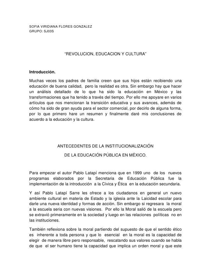 """SOFIA VIRIDIANA FLORES GONZALEZ<br />GRUPO: SJ03S<br />""""REVOLUCION, EDUCACION Y CULTURA""""<br />Introducción.<br />Muchas ve..."""