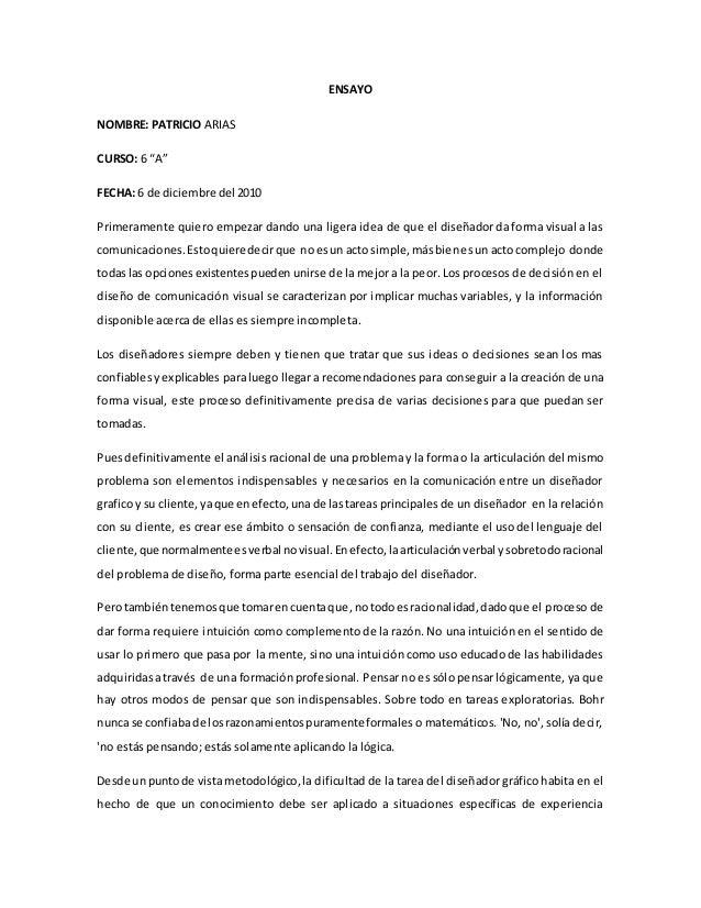 """ENSAYO NOMBRE: PATRICIO ARIAS CURSO: 6 """"A"""" FECHA: 6 de diciembre del 2010 Primeramente quiero empezar dando una ligera ide..."""