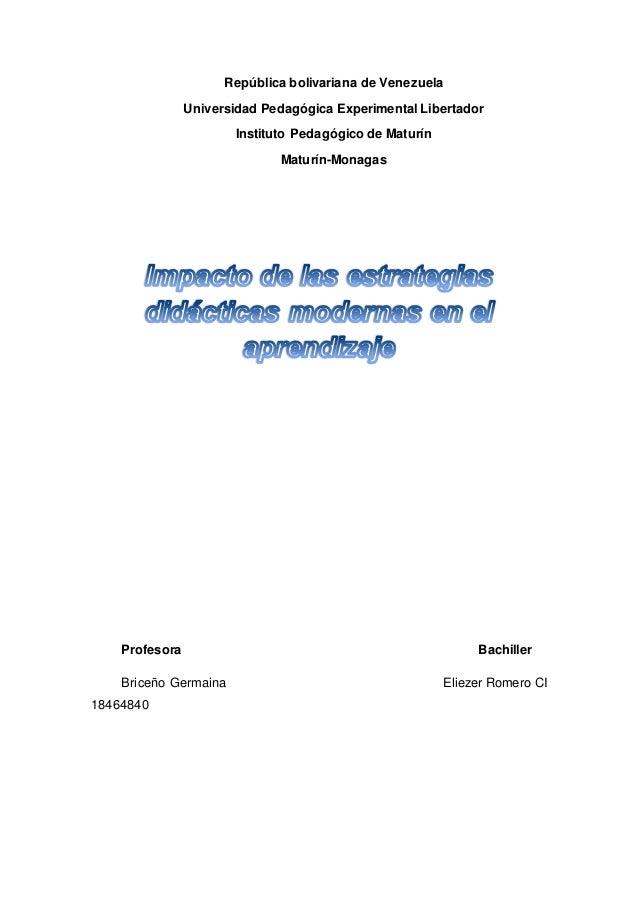 República bolivariana de Venezuela Universidad Pedagógica Experimental Libertador Instituto Pedagógico de Maturín Maturín-...