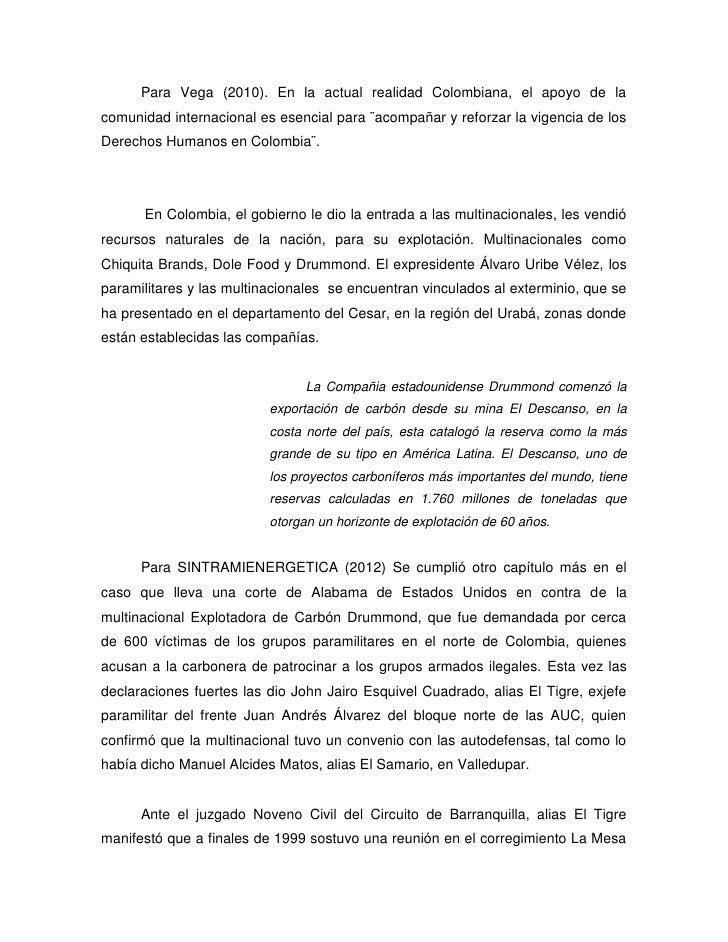Para Vega (2010). En la actual realidad Colombiana, el apoyo de lacomunidad internacional es esencial para ¨acompañar y re...
