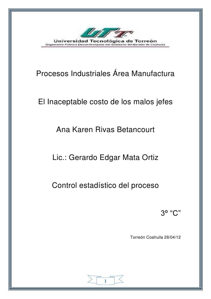 Procesos Industriales Área ManufacturaEl Inaceptable costo de los malos jefes     Ana Karen Rivas Betancourt    Lic.: Gera...