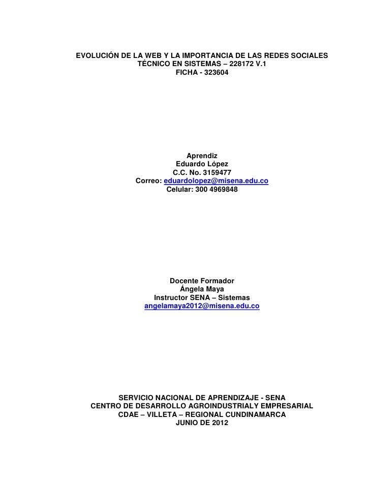 EVOLUCIÓN DE LA WEB Y LA IMPORTANCIA DE LAS REDES SOCIALES              TÉCNICO EN SISTEMAS – 228172 V.1                  ...