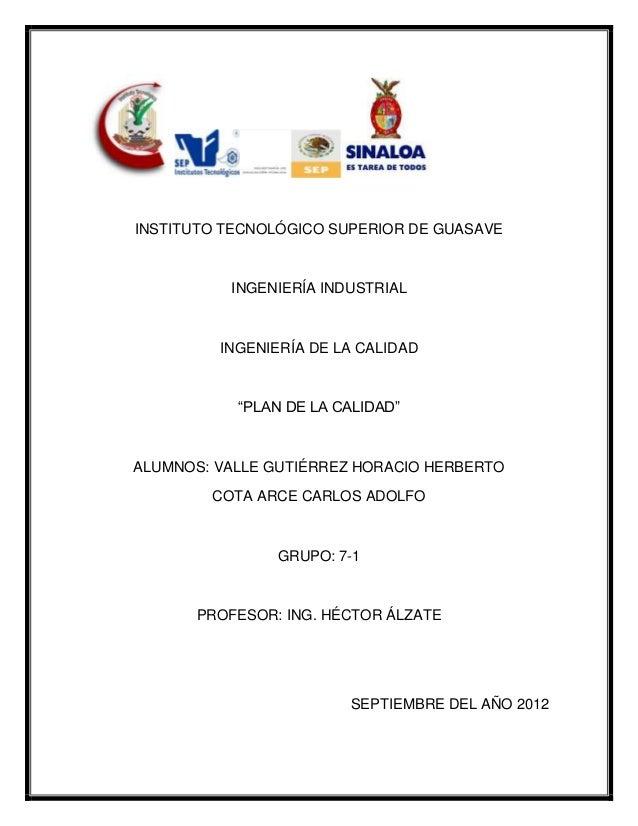 """INSTITUTO TECNOLÓGICO SUPERIOR DE GUASAVE          INGENIERÍA INDUSTRIAL         INGENIERÍA DE LA CALIDAD           """"PLAN ..."""