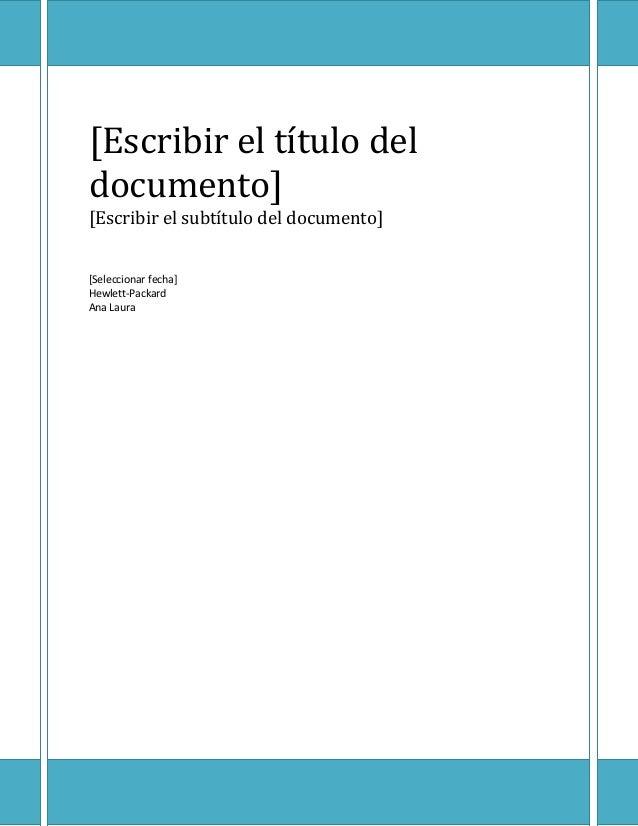 [Escribir el título del documento] [Escribir el subtítulo del documento] [Seleccionar fecha] Hewlett-Packard Ana Laura