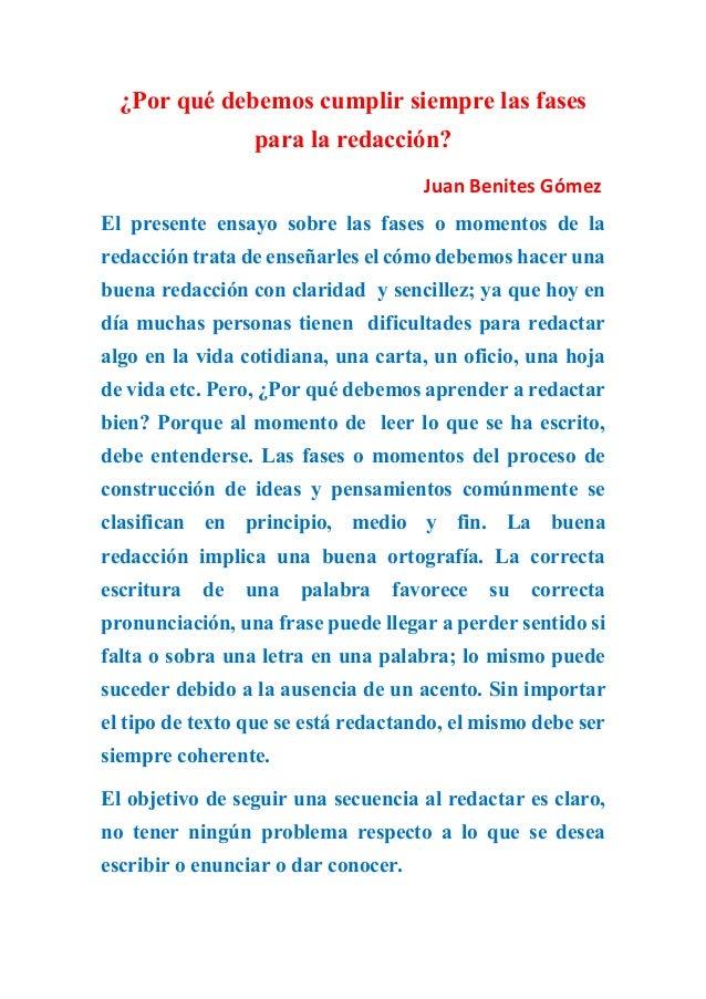 ¿Por qué debemos cumplir siempre las fases  para la redacción?  Juan Benites Gómez  El presente ensayo sobre las fases o m...