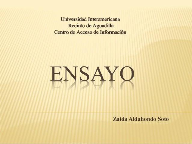 Zaida Aldahondo Soto Universidad InteramericanaUniversidad Interamericana Recinto de AguadillaRecinto de Aguadilla Centro ...