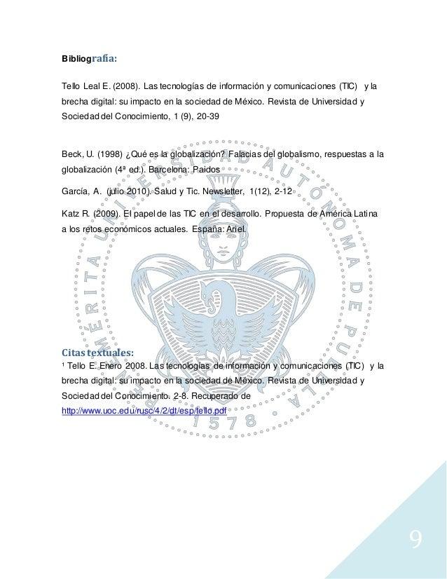 9 Bibliografía: Tello Leal E. (2008). Las tecnologías de información y comunicaciones (TIC) y la brecha digital: su impact...