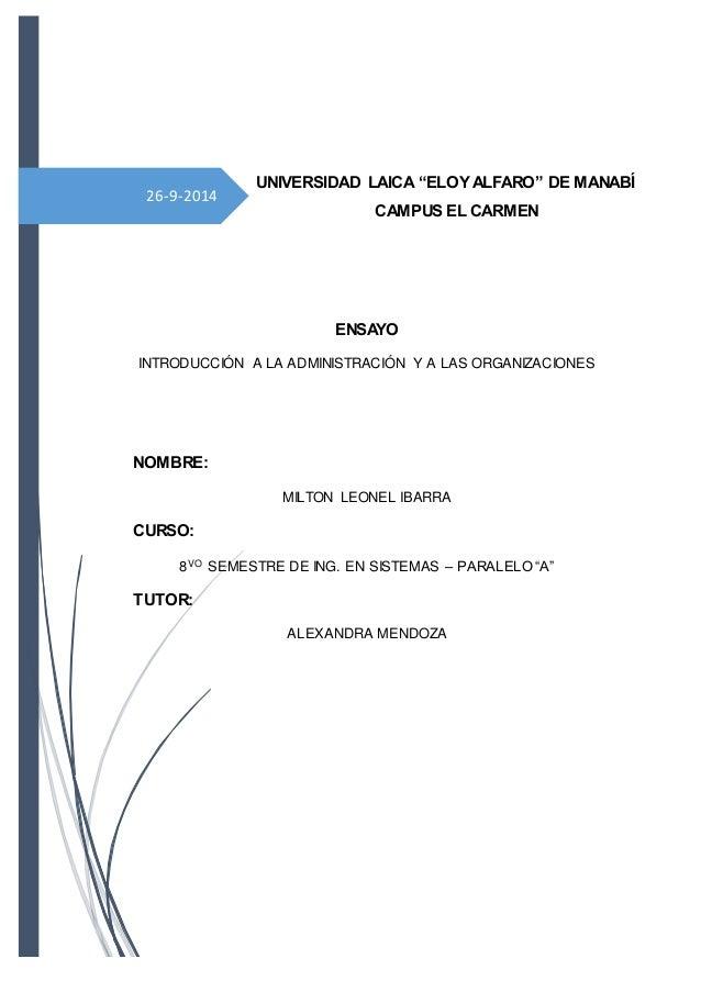 26-9-2014 PORTADA ENSAYO INTRODUCCIÓN A LA ADMINISTRACIÓN Y A LAS ORGANIZACIONES NOMBRE: MILTON LEONEL IBARRA CURSO: 8VO S...
