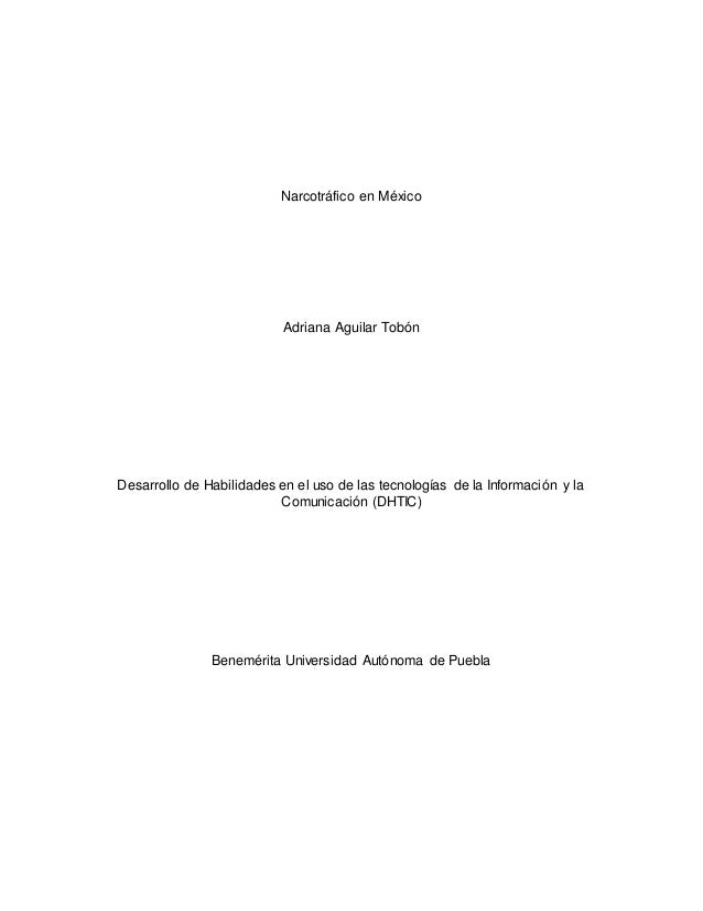 Narcotráfico en México Adriana Aguilar Tobón Desarrollo de Habilidades en el uso de las tecnologías de la Información y la...