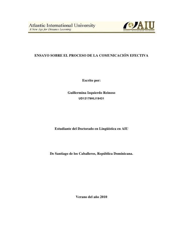 ENSAYO SOBRE EL PROCESO DE LA COMUNICACIÓN EFECTIVA                          Escrito por:                 Guillermina Izqu...
