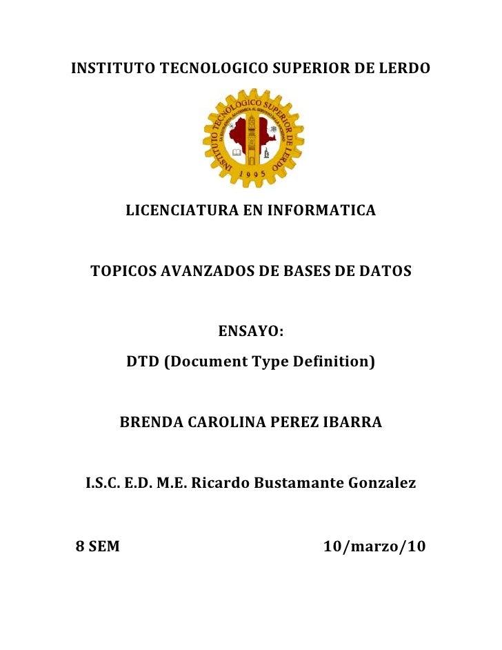 INSTITUTO TECNOLOGICO SUPERIOR DE LERDO<br />LICENCIATURA EN INFORMATICA<br />TOPICOS AVANZADOS DE BASES DE DATOS<br />ENS...