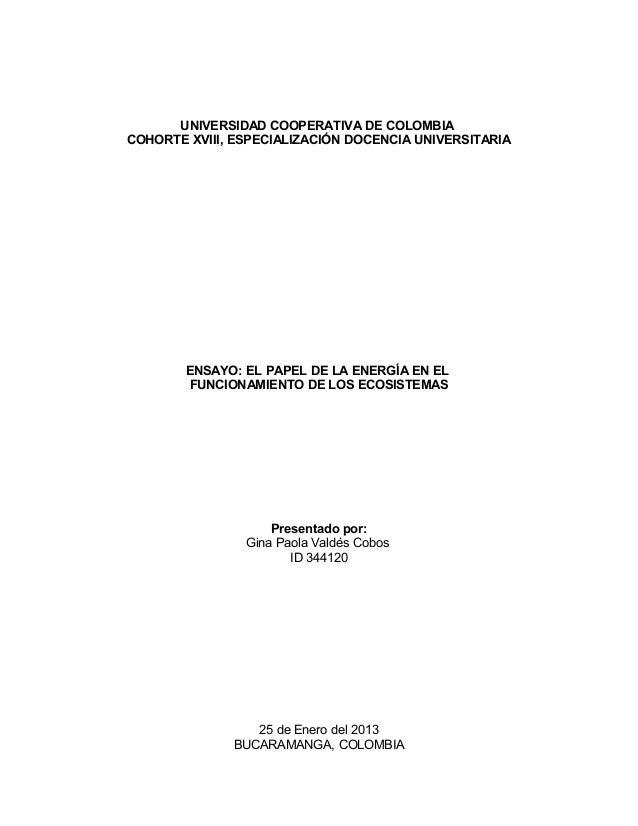 UNIVERSIDAD COOPERATIVA DE COLOMBIACOHORTE XVIII, ESPECIALIZACIÓN DOCENCIA UNIVERSITARIAENSAYO: EL PAPEL DE LA ENERGÍA EN ...