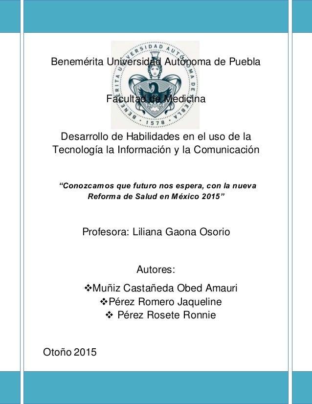 Benemérita Universidad Autónoma de Puebla Facultad de Medicina Desarrollo de Habilidades en el uso de la Tecnología la Inf...