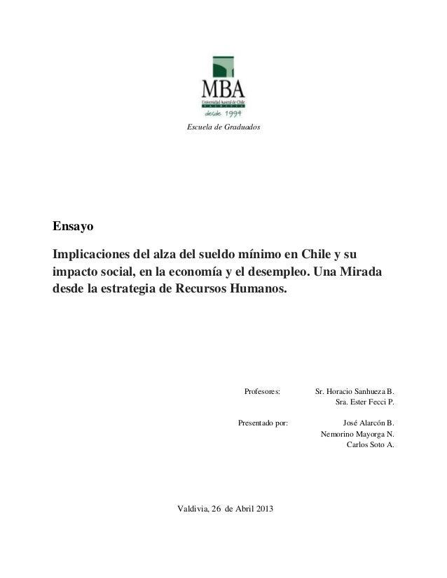 Escuela de GraduadosEnsayoImplicaciones del alza del sueldo mínimo en Chile y suimpacto social, en la economía y el desemp...